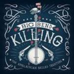 Big Bend Killing: The Appalachian Ballad Tradition by Ted Olson