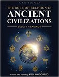 The Role of Religion in Ancient Civilizations: Select Readings by Kim Woodring
