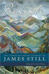The Hills Remember: The Complete Short Stories of James Still (Edited Volume, with New Introductory Essay) by Ted Olson and James Still