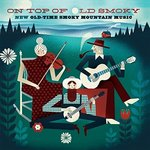 On Top of Old Smoky: New Old-Time Smoky Mountain Music by Ted Olson