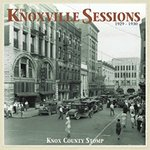 The Knoxville Sessions, 1929-1930: Knox County Stomp by Ted Olson