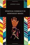 Spiritual Currency in Northeast Brazil by Lindsey King