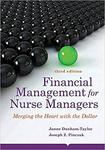 Financial Management for Nurse Managers: Merging the Heart with the Dollar by Janne Dunham-Taylor